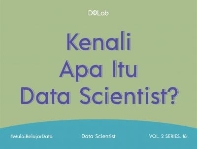 Apa itu Data Scientist ? Yuk Belajar Langsung dari Praktisi Data