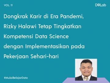 Dongkrak Karir di Era Pandemi, Rizky Halawi Selalu Meningkatkan Kompetensi Data Science-nya!
