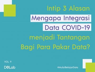 Intip 3 Alasan Mengapa Integrasi Data Covid-19 menjadi Tantangan Bagi Para Pakar Data?