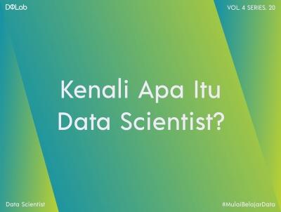 Yuk, Berkenalan dengan Apa Itu Data Scientist?