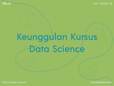 Kenali Keunggulan Mengikuti Kursus Data Science di Era Digital Yuk