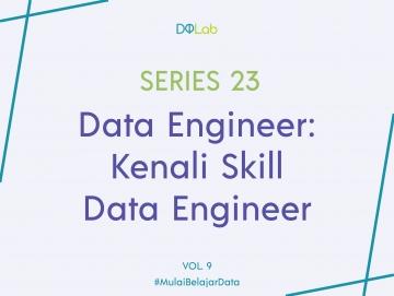 Kuasai 3 Skill Utama Ini untuk Menjadi Data Engineer Profesional