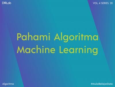 Yuk, Kenali 3 Algoritma dalam Data Science