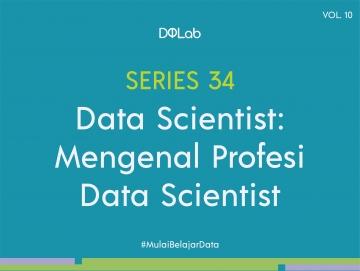 Berkenalan dengan Data Scientist, Salah Satu Pekerjaan yang Sedang Naik Daun di Era Industri 4.0
