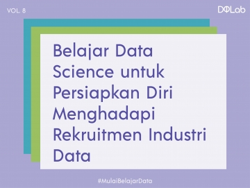 Belajar Data Science : Siapkan Hard Skill dan Soft Skill untuk Hadapi Rekruitmen Industri Data