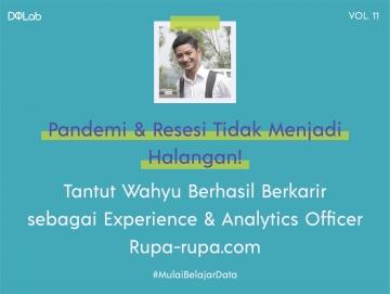 Persaingan Fresh Graduate di Masa Pandemi & Resesi Tak Patahkan Semangat Tantut Wahyu Untuk Maju, Kini Dirinya Sukses Berkarir sebagai Experience & Analytics Officer