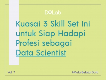 Kuasai Skill Set Data Scientist untuk Hadapi Industri di Era New Normal