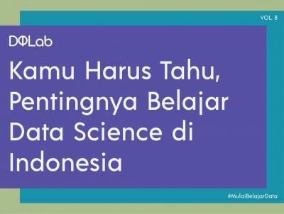 Belajar Data Science : Pentingnya Bangun Kompetensi Data untuk Majukan Industri Indonesia
