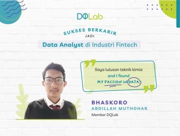 Raih Karir Menjadi Data Analyst, Bhaskoro Member DQLab Buktikan Kegigihannya Meski dari Lulusan Teknik Kimia