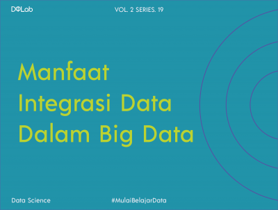 3 Manfaat Integrasi Data dalam Big Data di Industri