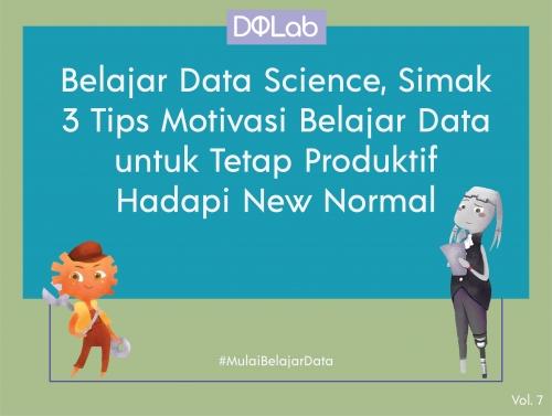 Belajar Data Science, Simak 3 Tips Motivasi Belajar Data Science untuk Tetap Produktif Hadapi New Normal