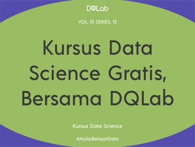 Yuk, Kursus Data Science GRATIS DQLab Selama New Normal