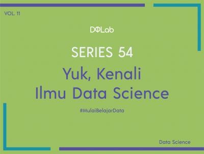 Apakah Data Science Adalah Pilihan yang Tepat Untuk Kamu? Berikut Cara Menjawabnya