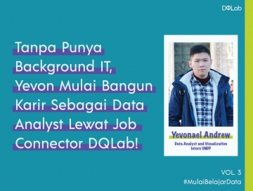 Tanpa Punya Background IT, Yevon Mulai Bangun Karir Sebagai Data Analyst Lewat Job Connector DQLab!