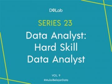 Ingin Menjadi Data Analyst? Ini 3 Hard Skill yang Wajib Kamu Kuasai!