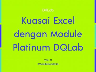 Belajar Excel : Awali Langkah Karirmu sebagai Praktisi Data dengan Belajar Excel Platinum di DQLab!