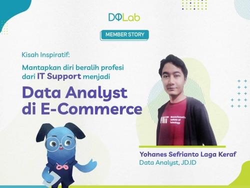 Belajar Data Science DQLab : Kisah Inspiratif Yohanes yang Beralih Profesi dari IT Support Menjadi Seorang Data Analyst di Industri Startup E-commerce