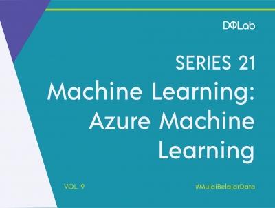 Belajar Machine Learning: Apa itu Azure Machine Learning?