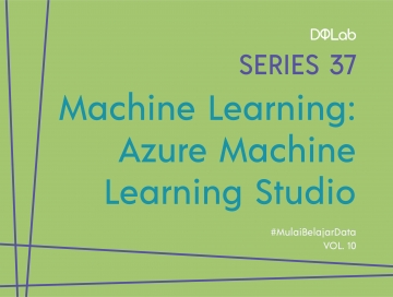Azure Machine Learning : Asah Skill Machine Learning Kamu dengan Simak Pengertian Azure Machine Learning