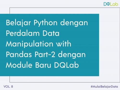 [BARU] Tingkatkan Kompetensi Python dengan Pelajari Data Manipulation with Pandas Part 2
