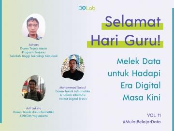 Peringati Hari Guru Nasional : Ayo Melek Data untuk Hadapi Industri Digital Masa Kini Karena Data is The New Oil