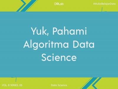 Mengenal Algoritma Data Science Untuk Menjawab Kebutuhan Data Scientist