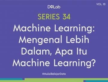 Machine Learning : Tingkatkan Ilmu Datamu dengan Kenali Lebih Dalam Pengertian Machine Learning