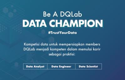 Yuk, Mulai Karir Anda di Bidang Data Bersama DQLab Data Champion