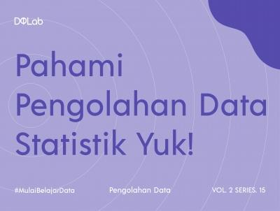 Pengolahan Data Statistik : 4 Skala Pengukuran Data yang Harus Dikenali Sebelum Mengolah Data