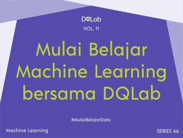 Belajar Machine Learning: Yuk Mulai Belajar Membangun Software Menggunakan Machine Learning!