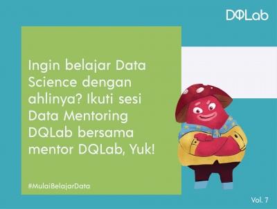 Belajar Data Science GRATIS, dengan Mengikuti Sesi Data Mentoring Mengenal Data Science pada Industri Telekomunikasi Bersama Mentor DQLab!