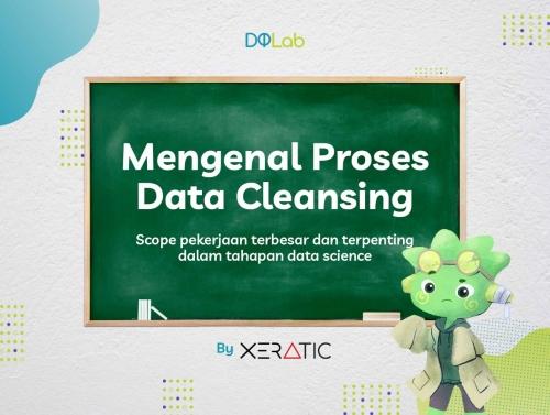 Belajar Dirumah Bersama DQLab dengan Mengenal Data Cleansing Sebagai Proses Utama Pengolahan Data