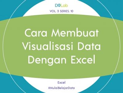 Panduan Mudah Cara Membuat Visualisasi Data dengan Excel
