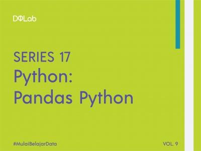 Belajar Pandas untuk Tingkatkan Kompetensi Bahasa Pemrograman Pythonmu!
