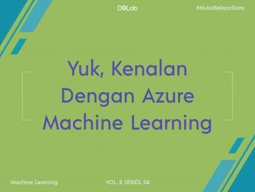 Kenali Azure Machine Learning untuk Data Scientist
