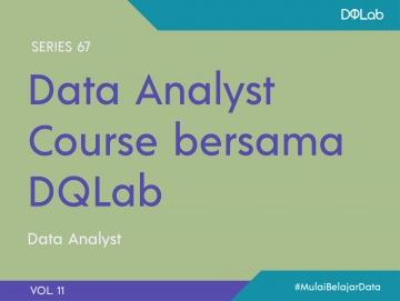 Data Analyst : Top 3 Hard Skill Berikut Wajib Dipahami Saat Mengikuti Data Analyst Course