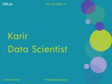 Kenali Karir Data Scientist sebagai Profesi Cemerlang di Era Digital
