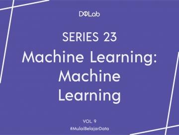 Yuk, Kenali Macam-macam Pekerjaan di Bidang Machine Learning