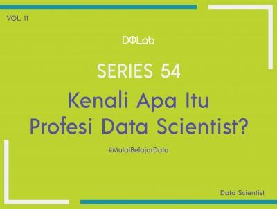 """Berkenalan dengan Profesi Data Scientist, Profesi """"Hottest Job"""" Era Zaman Now di Industri Data"""