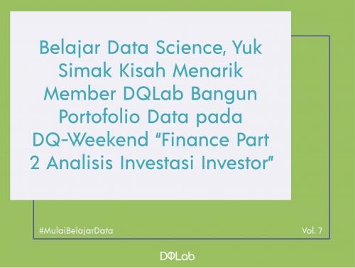 Belajar Data Science Seru, Yuk Intip Cerita Member dengan Bangun Portofolio Data bersama DQ Weekend!