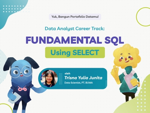 [BARU] Belajar Data Analyst Career Track: Fundamental SQL Using SELECT