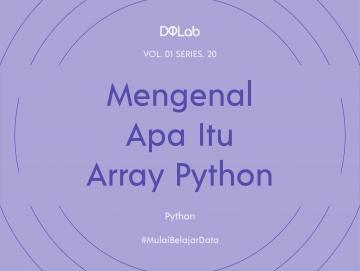 Array Python: Pahami Fungsi Yang Umum Digunakan Pada Array