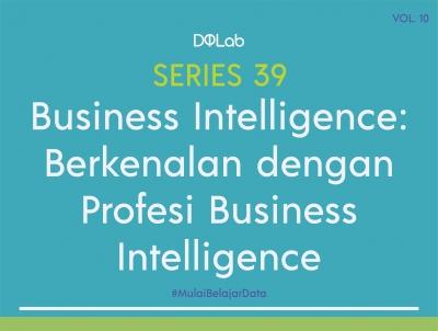 Business Intelligence : Mengenal Proses Pengolahan Data Oleh Business Intelligence