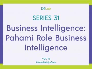 Pentingnya Business Intelligence (BI) dalam Dunia Bisnis