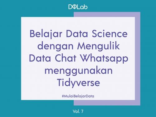 Yuk, Belajar Data Science dengan Mengulik Data Chat Menggunakan Tidyverse untuk Belajar Analisa Data