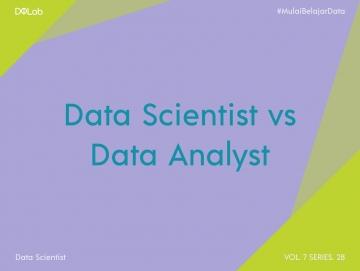 Data Scientist vs Data Analyst, Kenali 4 Fakta Menarik Mengenai Kedua Posisi Ini