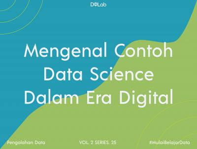 3 Contoh Data Science Dalam Proses Pengolahan Data Yang Perlu Diketahui