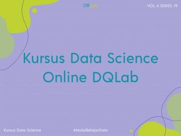 Alasan Kenapa Harus Belajar di Kursus Data Science Online
