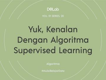 Yuk Pelajari Jenis-Jenis Algoritma Supervised Learning!