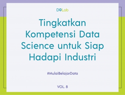 Belajar Data Science : Yuk, Intip Cara Menjadi Data Scientist Idaman Perusahaan